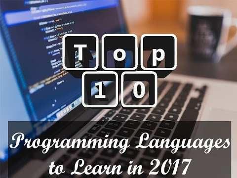 Top 10 Programming Languages to Learn in 2017 (updated)