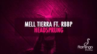 Mell Tierra ft RBBP - Headsprung (Original Mix) [Flamingo Recordings]