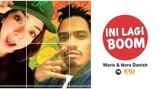 Ini Lagi Boom - W.A.R.I.S & Nora Danish (LIRIK)