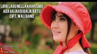 Lirik lagu Nella kharisma - ada gajah di balik batu(cipt.wali band)