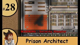 Prison architect part 28 - its not only my fault