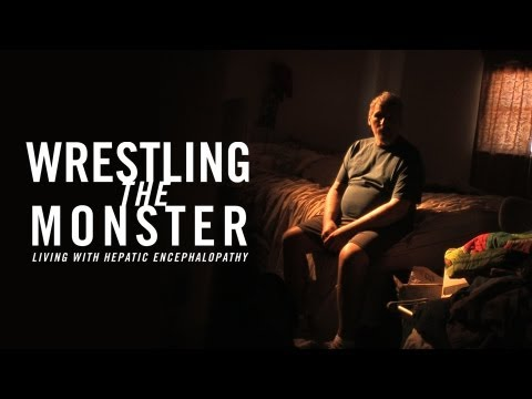 Trailer: WRESTLING THE MONSTER: LIVING WITH HEPATIC ENCEPHALOPATHY
