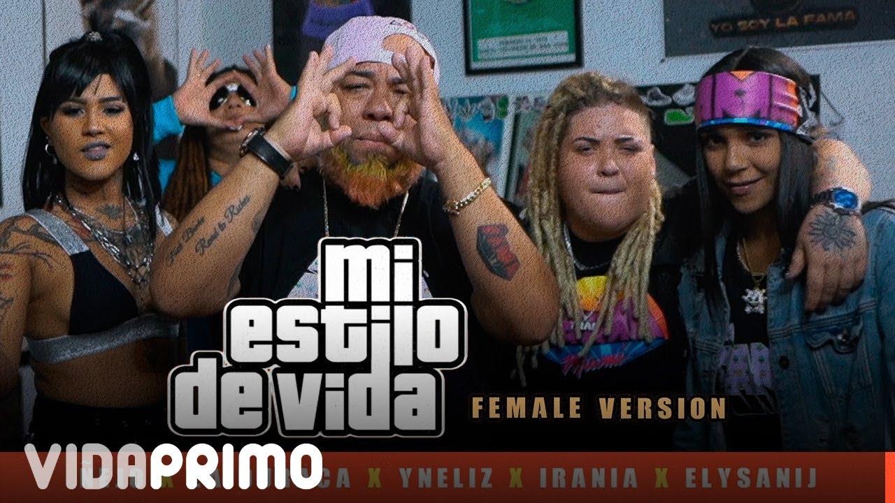 Ñejo, Elysanij, Irania, Zuli La Duraca, Yneliz - MI Estilo De Vida (Female Version)