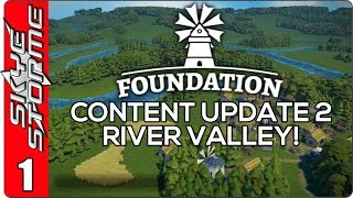 FOUNDATION Content Update 2 - River Valley Ep 1 ► EVEN MORE AWESOME! ◀ (New Strategy Game 2018)