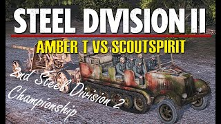 AmberT vs Scoutspirit! 2nd Steel Division 2 Championship, Round 2 (Tali Ihantala, 1v1)