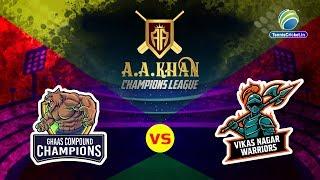Ghass compaund Vs Vikas Nagar | Aa Khan Champions League 2020 | Live