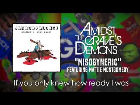 Amidst The Grave's Demons - Misogyneric ft. Mattie Montgomery (Official Lyric Video)