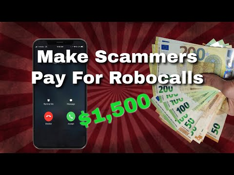 How To Make Scammers Pay You $1500 For Your Robocalls