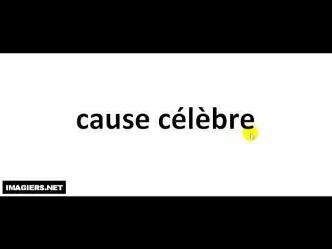 How to pronounce in French # cause célèbre