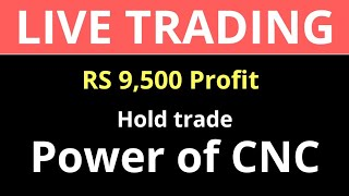 LIVE TRADING - 9500 Profit - Power of CNC
