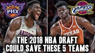 5 Teams That The 2018 NBA Draft Could Save Their Future