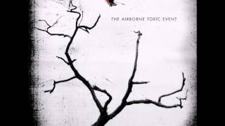 The Airborne Toxic Event   Sometime Around Midnight
