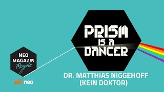 Prism Is A Dancer: Dr. Matthias Niggehoff (kein Doktor) | NEO MAGAZIN ROYALE Jan Böhmermann - ZDFneo