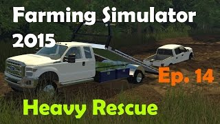 FS15: Heavy Rescue Ep.14 Trucks Stuck In Mud!
