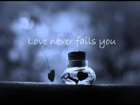 Love Never Fails by Brandon Heath | with lyrics