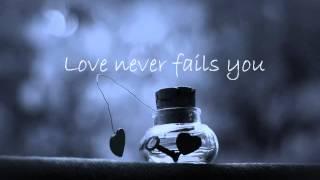 Love Never Fails by Brandon Heath | with lyrics