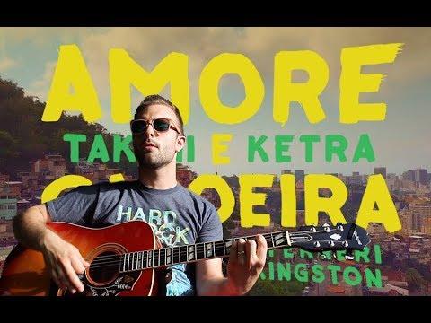 Amore e Capoeira (Acustica) - Takagi e Ketra, Giusy Ferreri, Sean Kingston