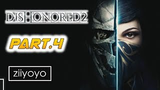 Dishonored 2 : Reach the Clockwork Mansion Gameplay Walkthrough Part 4  - No Commentary