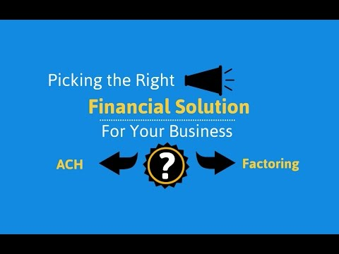 Invoice Factoring or ACH