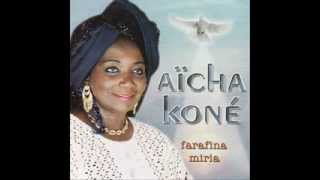 AICHA KONE  -   The best of Aïcha Koné (FULL ALBUM)