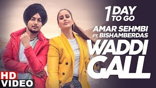 1 Day To Go Waddi Gall Amar Sehmbi Ft Bishamber Das  Babbu Mix Singh Releasing On 30th Aug