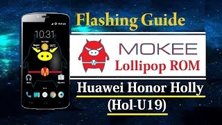 Flash Mokee Bugless Lollipop ROM for Honor Holly [Hol-U19] HD [1080p]