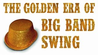 The Golden Era of Big Band Swing - 2h of Pure Jazz & Swing