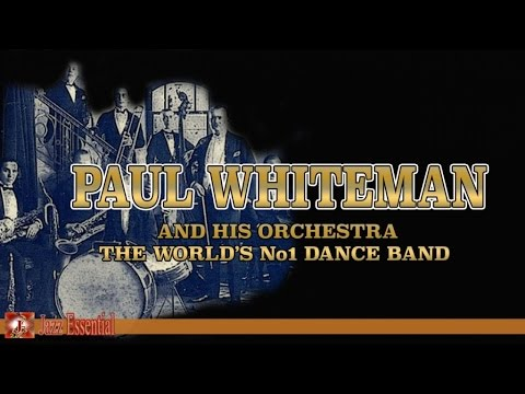 Paul Whiteman and His Orchestra - The World's No1 Dance Band | Jazz Music