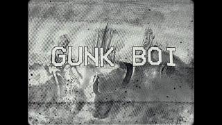 """""""Gunk Boi"""" - MANGCHI"""
