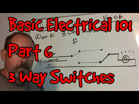 BASIC ELECTRICAL 101 #06 ~ 3 - WAY SWITCHES