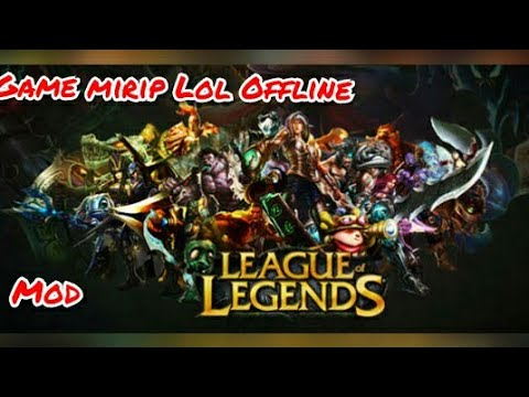 game-mirip-lol-offline-(mod)-di-android