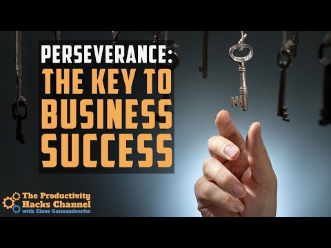 Perseverance: The Key To Business Success