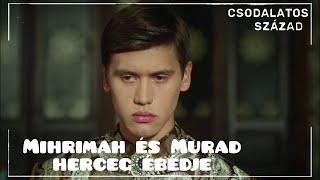 Mihrimah Es Murad Herceg Ebedje Csodalatos Szazad Youtube
