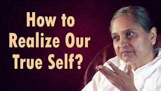 How to Realize Our True Self?