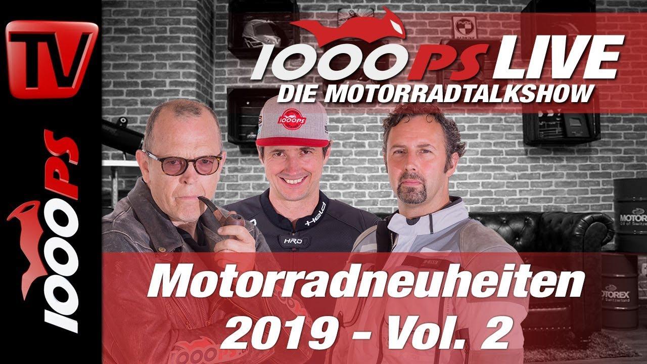 1000ps Live Die Motorradneuheiten 2019 Teil 2 Youtube