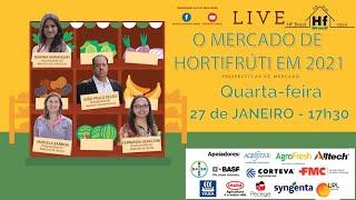 Live HF Brasil - O MERCADO DE HORTIFRÚTI EM 2021