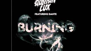 Adrian Lux Feat. Dante - Burning (Original Extended Mix)