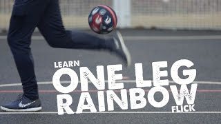 Learn One Leg Rainbow flick football skill - Day 37 of 90
