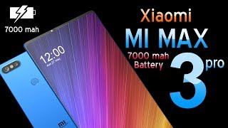 Xiaomi Mi MAX 3 Pro Introduction | 7000 MAH Battery in a slim body | your dream smartphone is here.