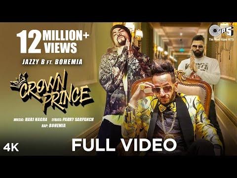 CROWN PRINCE (Official Video) Jazzy B feat. Bohemia | Harj Nagra | Latest Punjabi Songs 2020