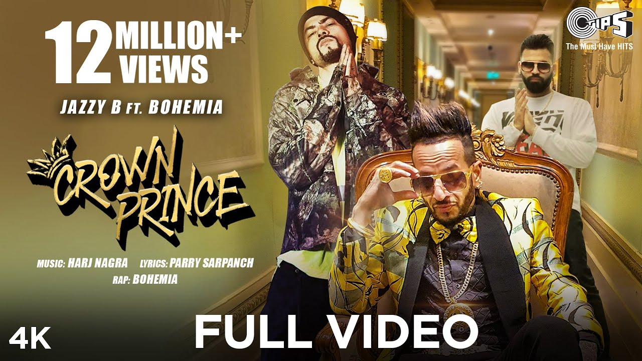 CROWN PRINCE (Official Video) Jazzy B feat. Bohemia | Harj Nagra | Exclusive Punjabi Song on NewSongsTV & Youtube