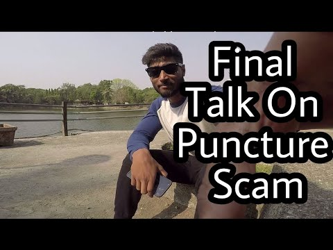 Final Talk On Puncture Scam!