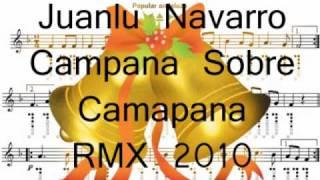 Juanlu Navarro - Campana sobre Campana (RMX 2010)