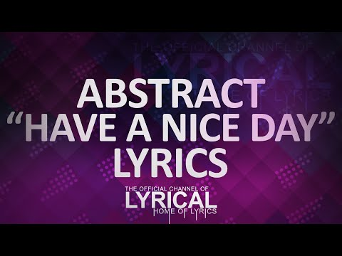 Abstract - Have A Nice Day (Ft. RoZe) Lyrics