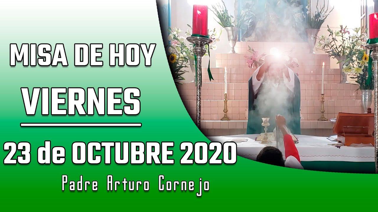 ✅ MISA DE HOY viernes 23 de octubre 2020 - Padre Arturo Cornejo