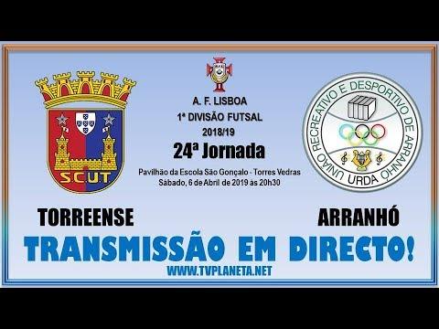 Transmissão Futsal: TORREENSE x ARRANHÓ - 1ª Divisão AFL 2018/19