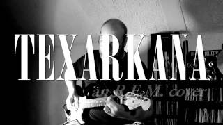 Texarkana (an R.E.M. cover)