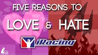 FIVE REASONS TO HATE AND LOVE iRACING
