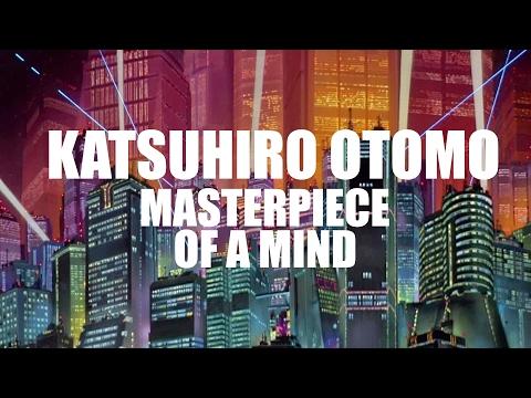 Katsuhiro Otomo  Masterpiece of a Mind