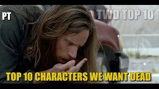 The Walking Dead Discussion Top 10 Characters We Want To See Dead
